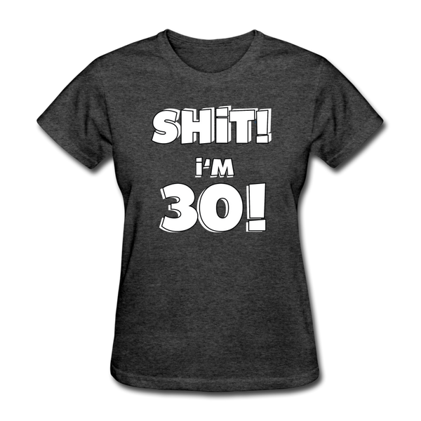30th Birthday Women's T-Shirt - heather black