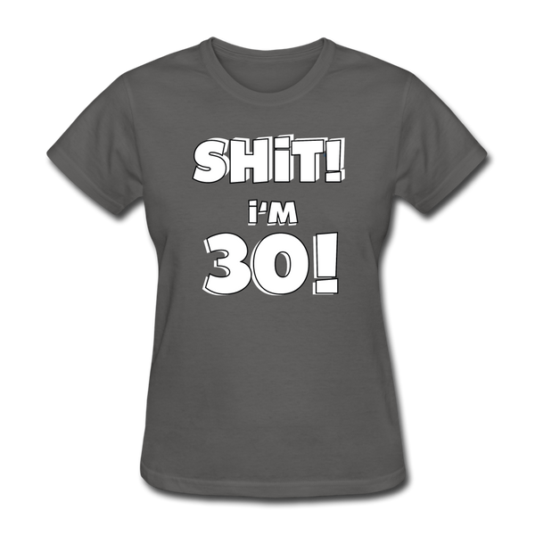 30th Birthday Women's T-Shirt - charcoal