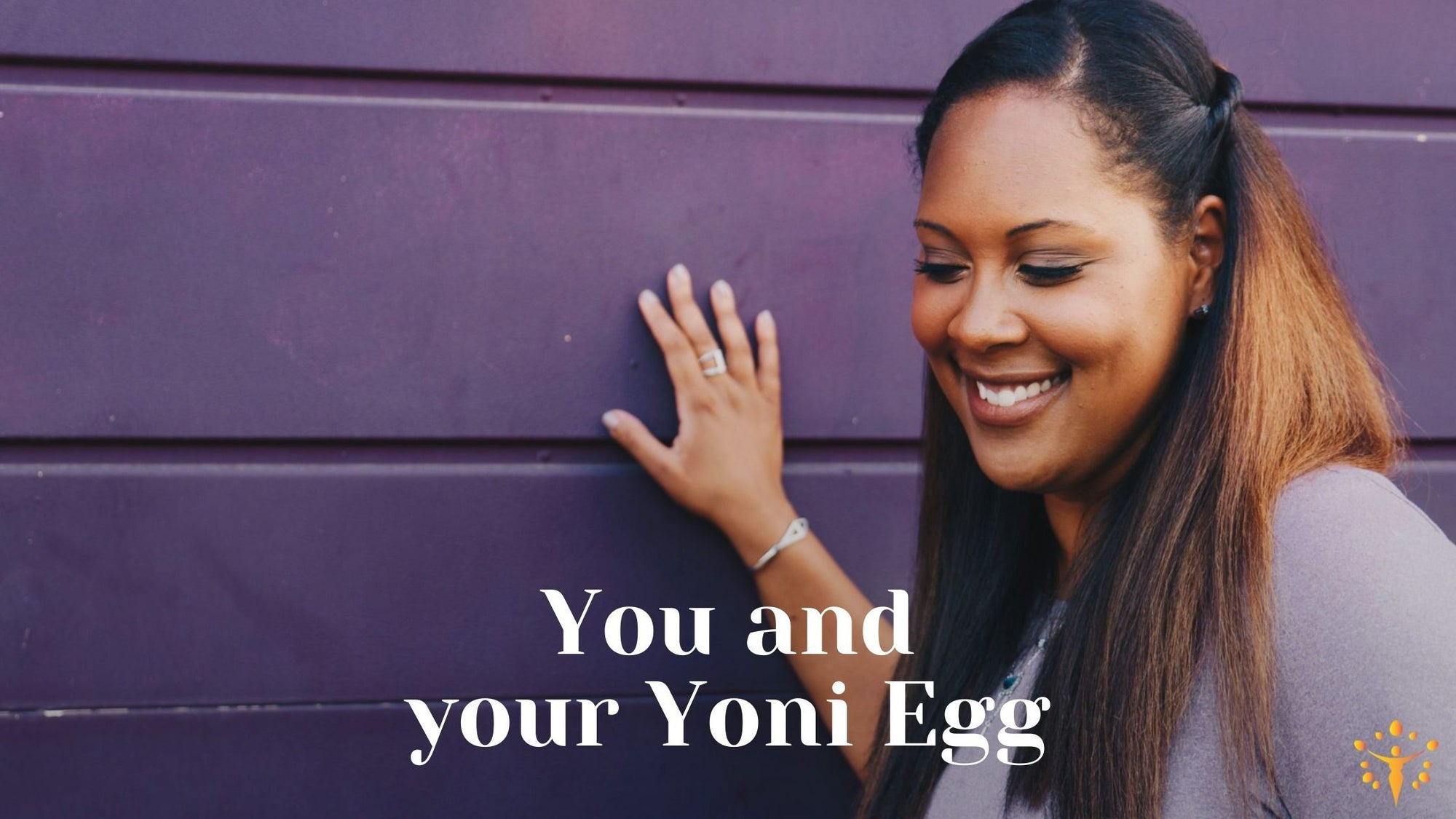 You and Your Yoni EggYoni_Egg_Journeys