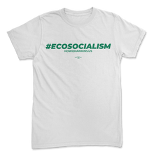 Load image into Gallery viewer, #ecosocialism T-Shirt
