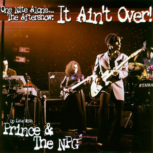 Prince - One Nite Alone... The Aftershow: It Ain't Over!
