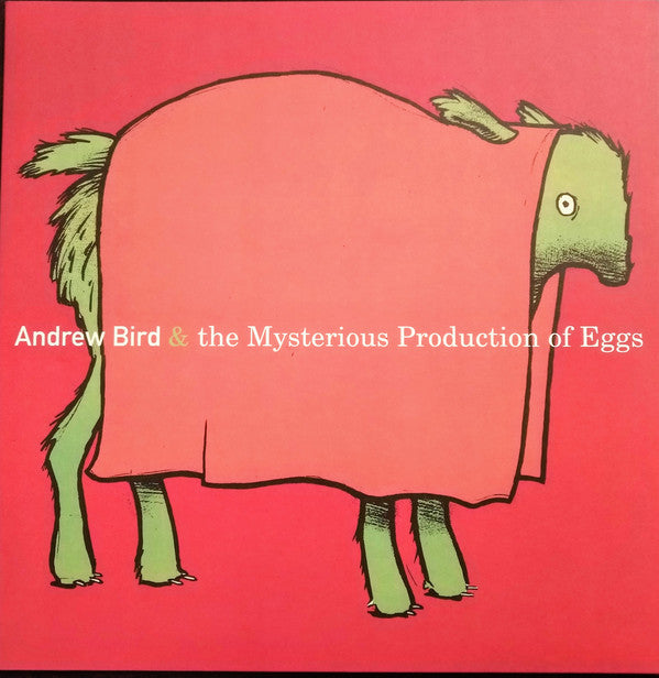 Andrew Bird - The Mysterious Production Of Eggs