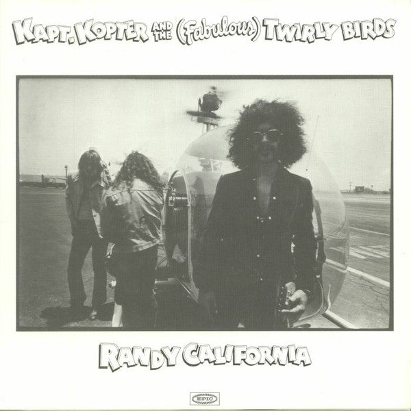 Randy California - Kapt. Kopter And The (Fabulous) Twirly Birds