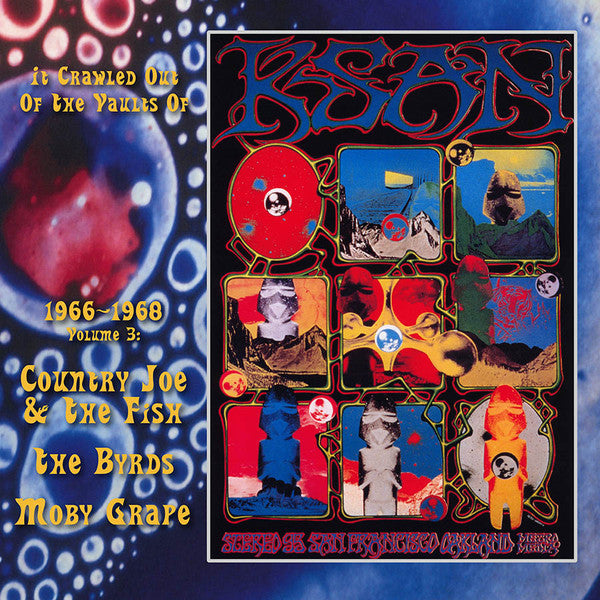 Country Joe & The Fish / The Byrds / Moby Grape / Big Brother & The Holding Company - It Crawled Out Of The Vaults Of KSAN 1966-1968 - Volume 3: Live At The Avalon Ballroom 1967 & 68