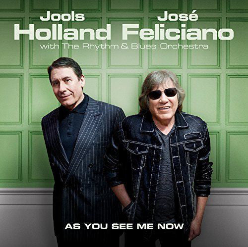 Jools Holland, José Feliciano With The Rhythm & Blues Orchestra -  As You See Me Now (CD)