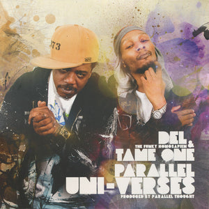 Del The Funky Homosapien & Tame One - Parallel Uni-Verses