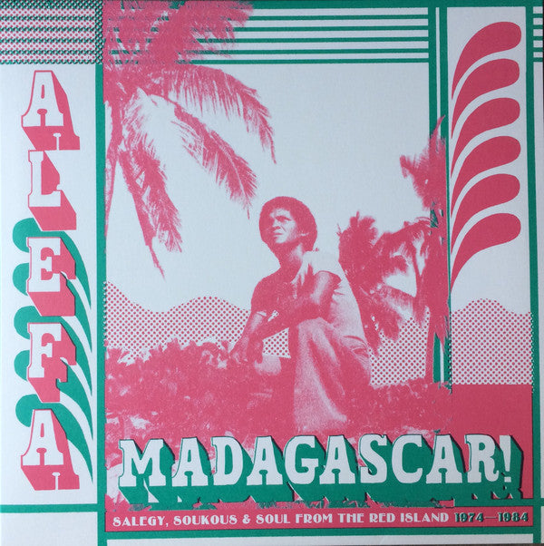 Various - Alefa Madagascar ! Salegy, Soukous & Soul From The Red Island 1974-1984