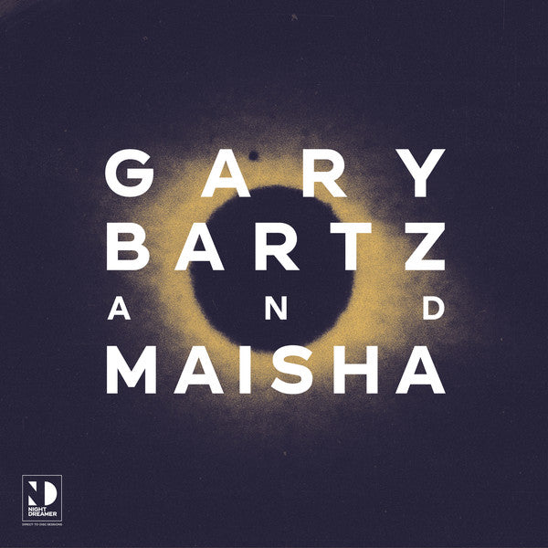 Gary Bartz and Maisha - Night Dreamer Direct-to-Disc Sessions