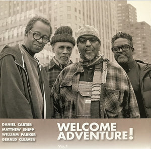 Daniel Carter, Matthew Shipp, William Parker & Gerald Cleaver - Welcome Adventure! Vol.1