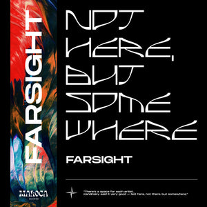 Farsight - Not Here, But Somewhere