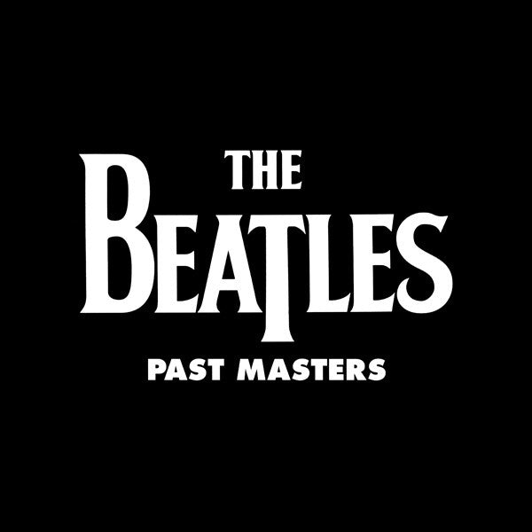 The Beatles - Past Masters