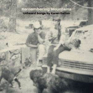 Various Artists - Remembering Mountains: Unheard Songs By Karen Dalton