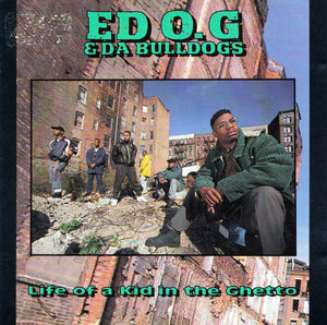Ed O.G & Da Bulldogs ‎ - Life Of A Kid In The Ghetto