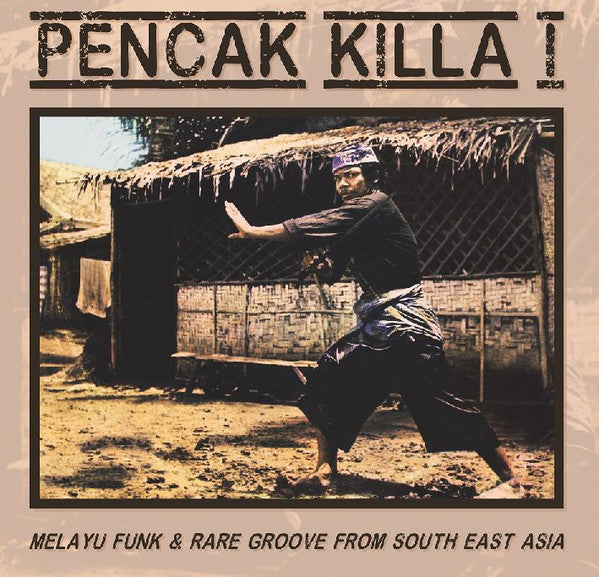 Various - Pencak Killa I - Melayu Funk & Rare Groove From South East Asia