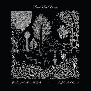 Dead Can Dance - Garden Of The Arcane Delights