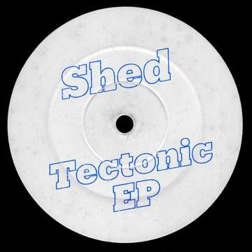 Shed - Tectonic EP