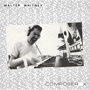 Walter Whitney -  Composer X