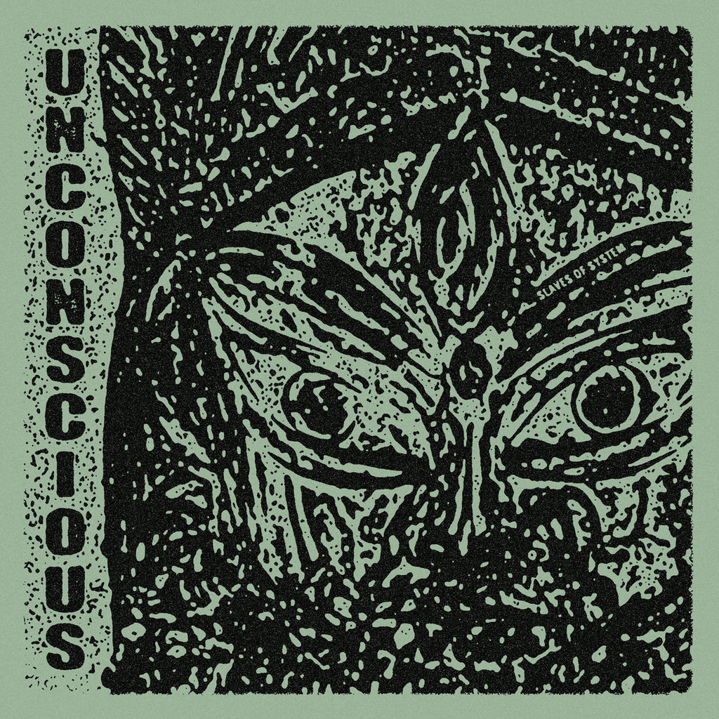 Unconscious - Slaves Of System
