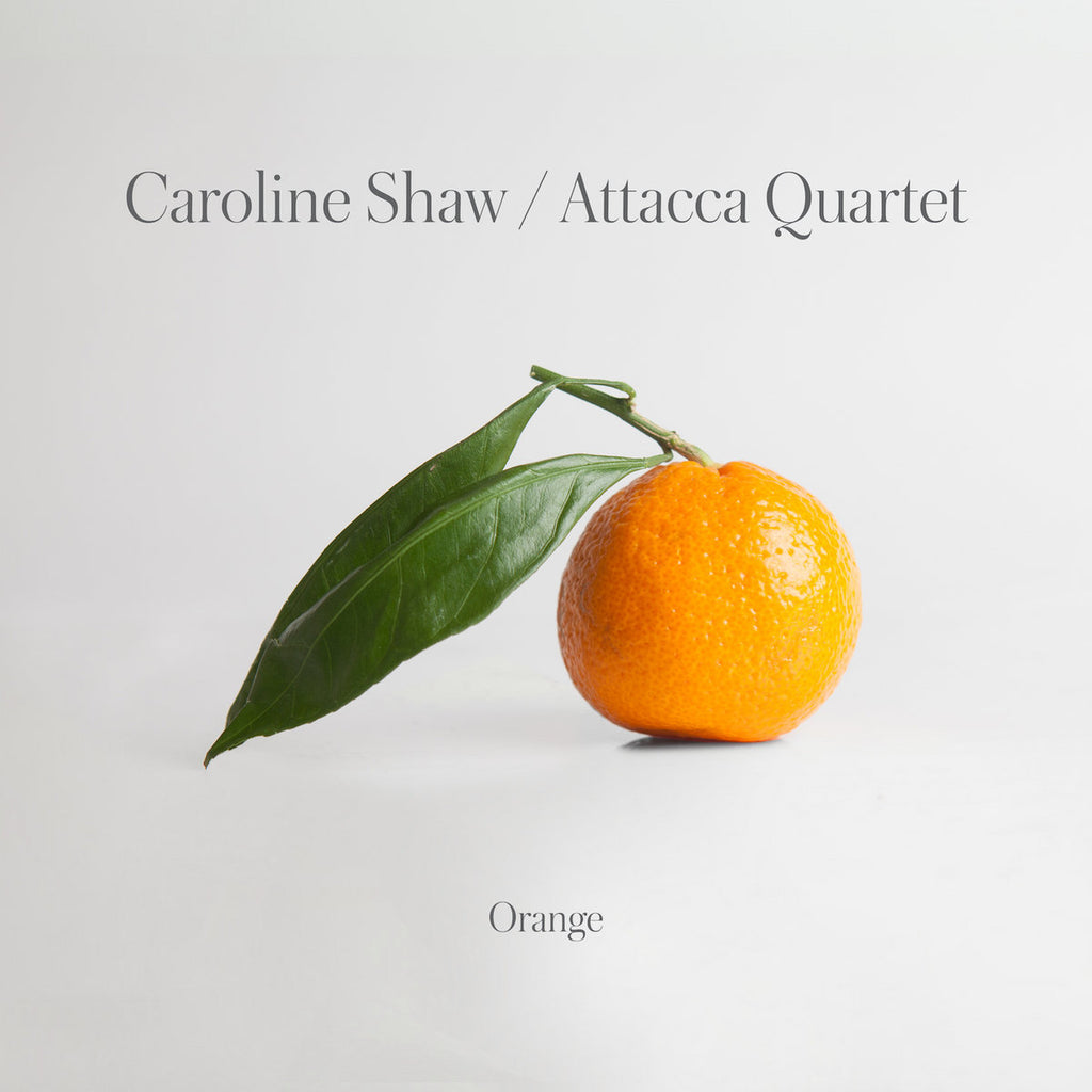 Caroline Shaw, Attacca Quartet  - Orange