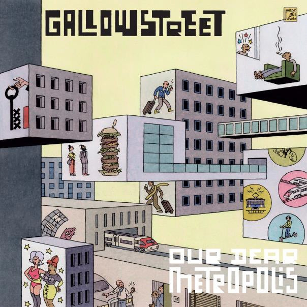 Gallowstreet  - Our Dear Metropolis