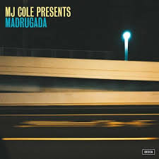 MJ Cole  - Presents Madrugada