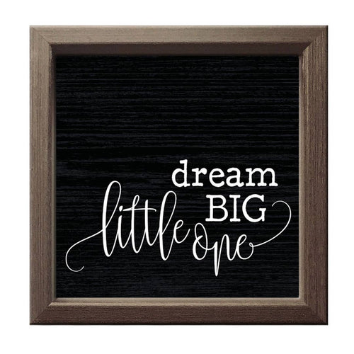 Dream Big Little One | Wood Sign