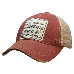 I Run On Caffeine Wine & Cuss Words Distressed Trucker Cap