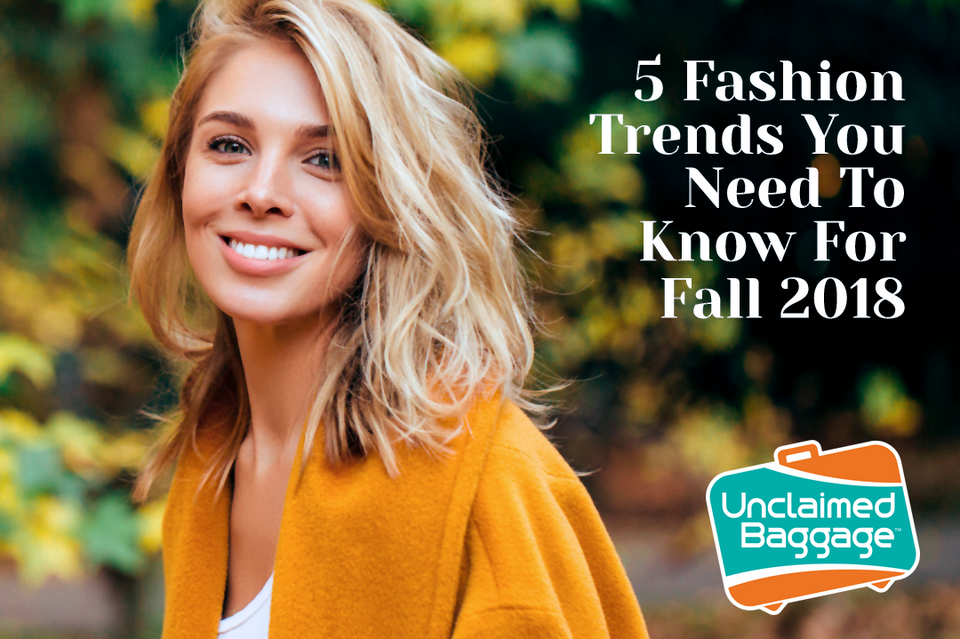 5 Fashion Trends You Need To Know For Fall 2018