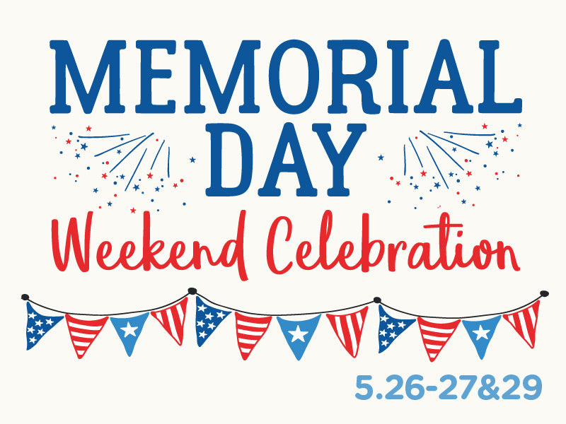 Memorial Day Weekend Celebration!