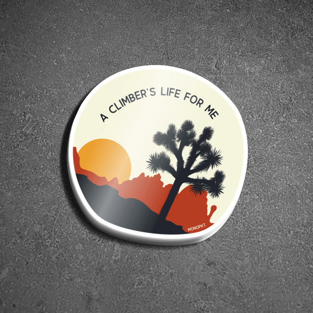 A Climber's Life For Me - Sticker