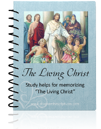 "The Living Christ: Study Helps for Memorizing ""The Living Christ"""
