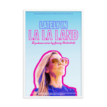 Load image into Gallery viewer, LATELY IN LA LA LAND Framed poster