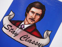 Load image into Gallery viewer, Stay Classy Ron Burgundy Anchorman Postcard