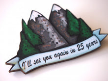 Load image into Gallery viewer, Twin Peaks Laser Cut Wood Brooch - I'll see you again in 25 years - David Lynch