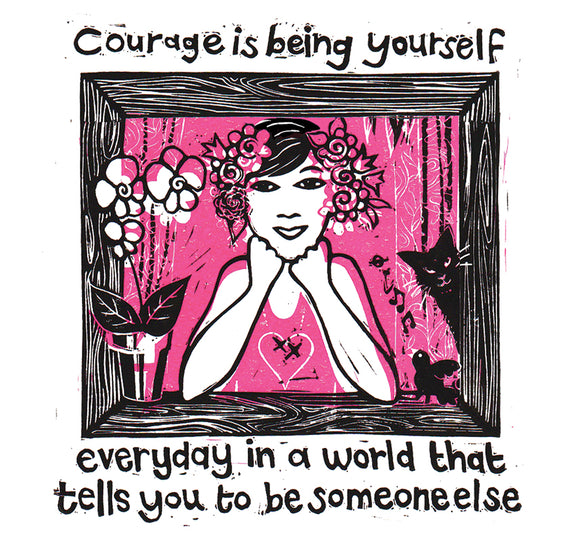 """ Courage is being yourself everyday in a world that tells you to be someone else"" #Heart1288 - Greeting Card"