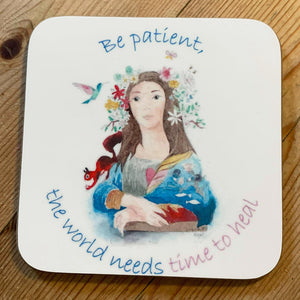 """Be patient"" #Heart2040 - Coaster"