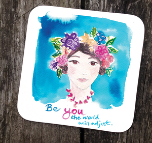 """Be you, the world will adjust"" #Heart1615 - Coaster"