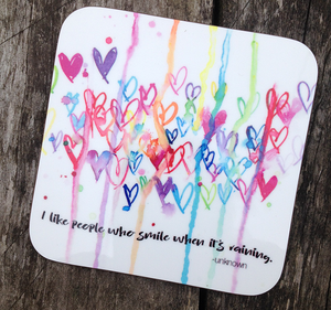 """I like people who smile when it's raining"" #Heart1547 - Coaster"