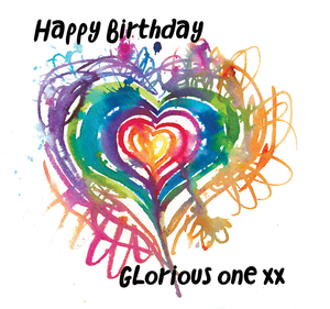 """Happy Birthday Glorious One"" #Heart1259 - Birthday Card"