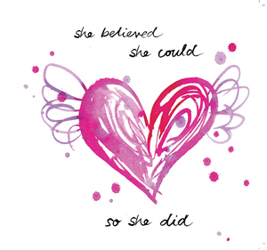 """She believed she could, so she did"" #Heart1 - Greeting Card"