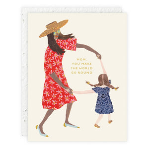 Mom, You Make The World Go Round - Any Occasion Card