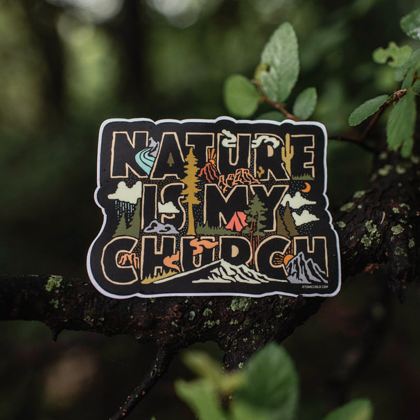 Nature is my Church Sticker
