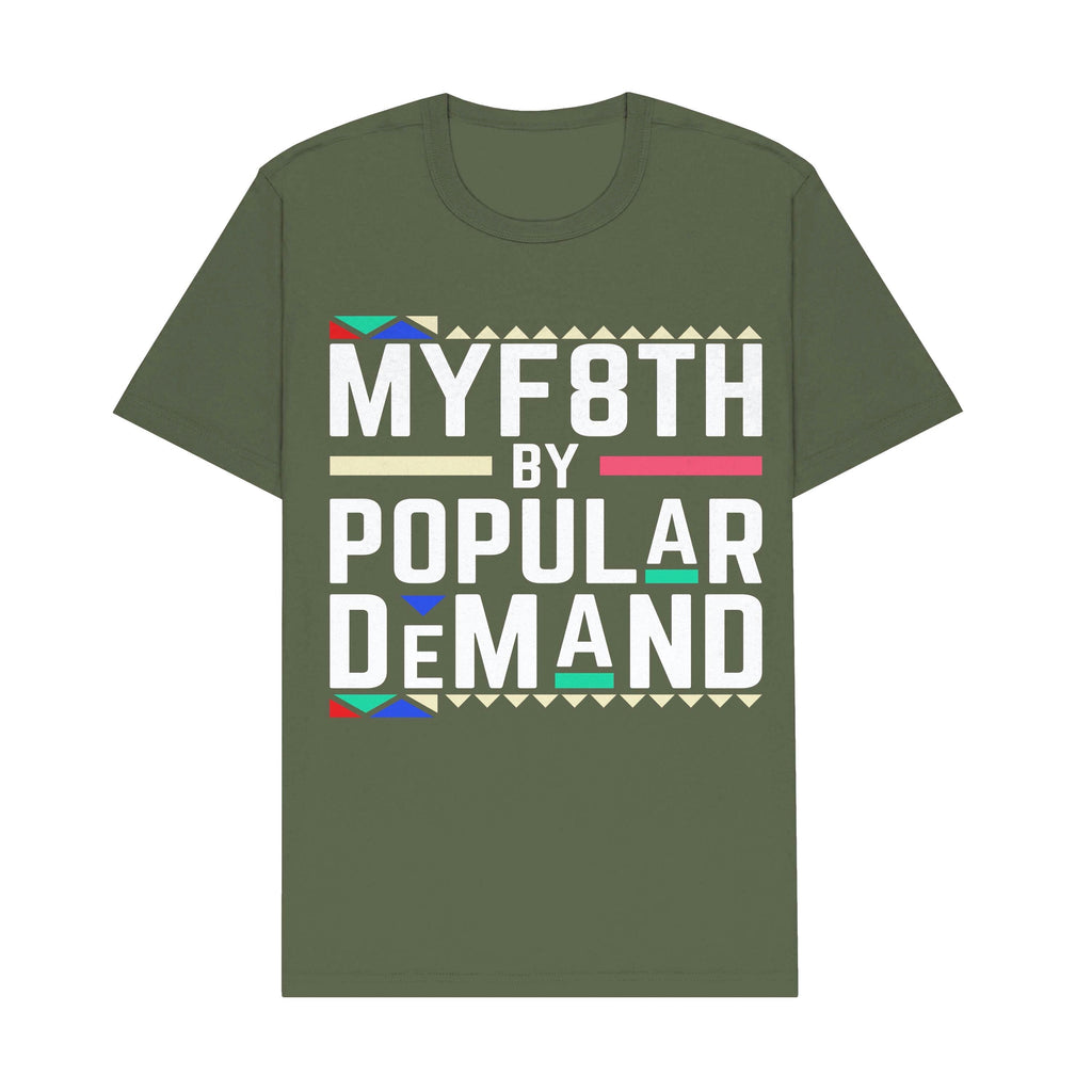 MYF8TH BY POPULAR DEMAND TEE