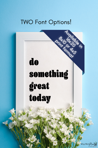 Inspirational wall print décor quote 'Do Something Great Today' a perfect addition to any home office or bedroom wall gallery décor. Motivational wall art prints are a wonderful way to create daily inspiration for your home and office. Featured in a black and white print for that minimalist look you'll love. Your family will love having this as an additional print to your living room wall gallery.