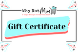 Why Not Mom Designs Gift Card - Why Not Mom