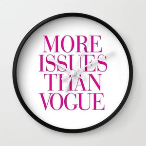 More Issues than Vogue  Wall clock - Outletfy