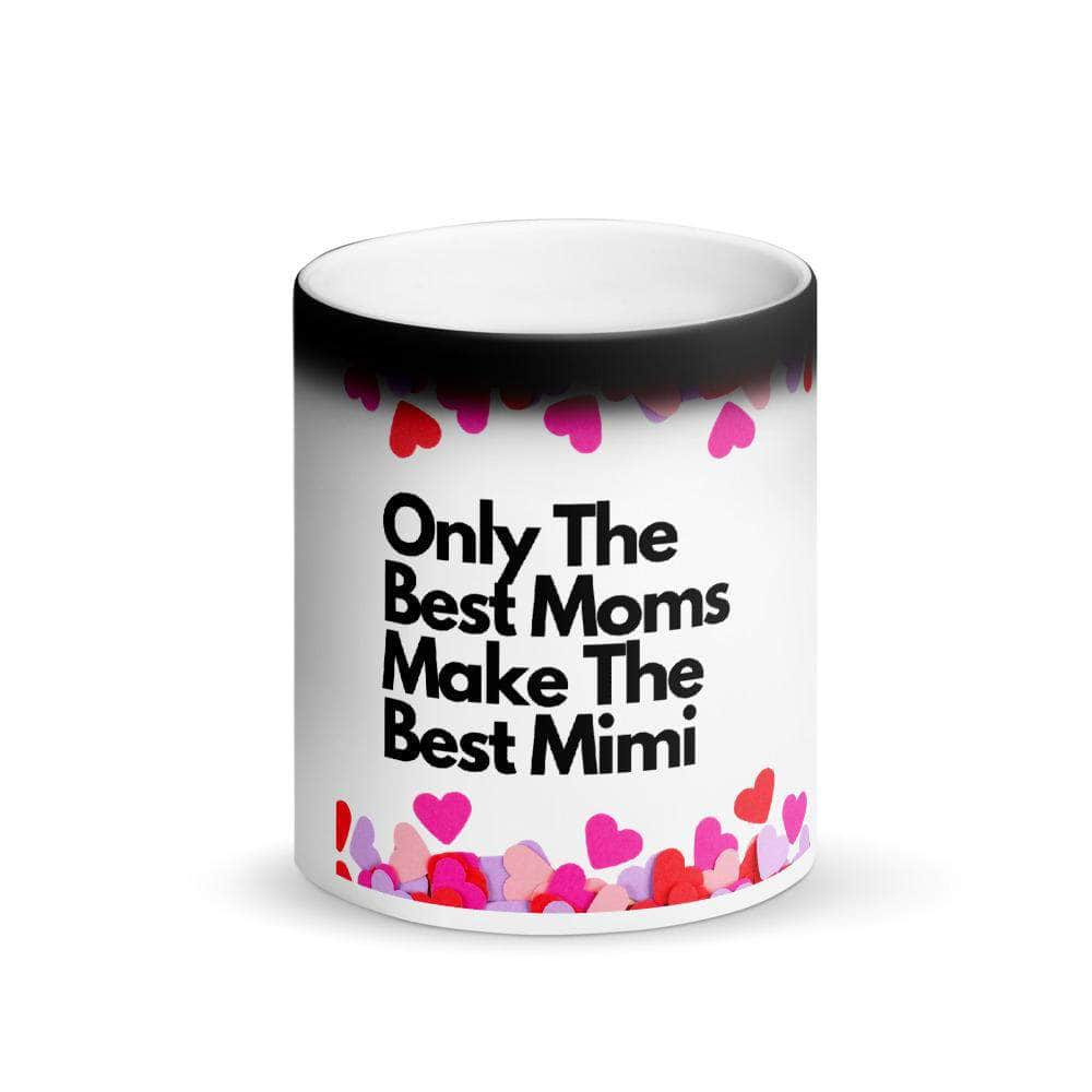 Only The Best Moms Make The Best Mimi - Heats Mug - Mimi Mug - Mimi To Be Hug - Color Changing Coffee Mug