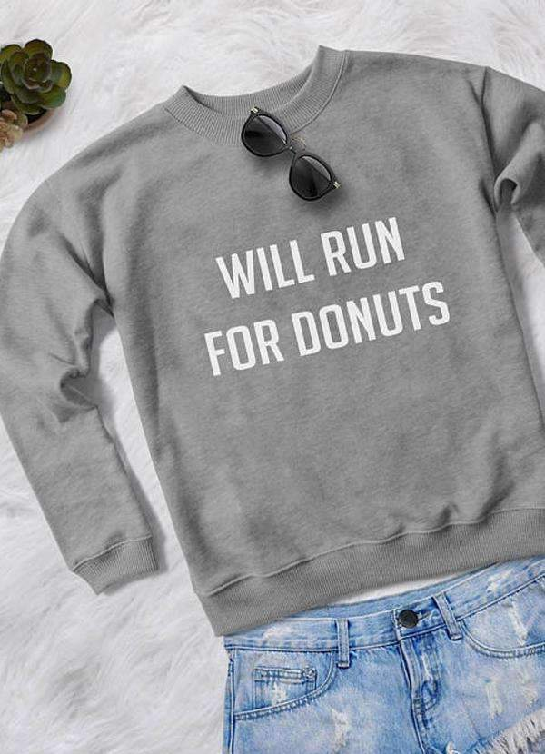 WILL RUN FOR DONUTS  WOMEN PRINTED SWEAT SHIRT - Outletfy