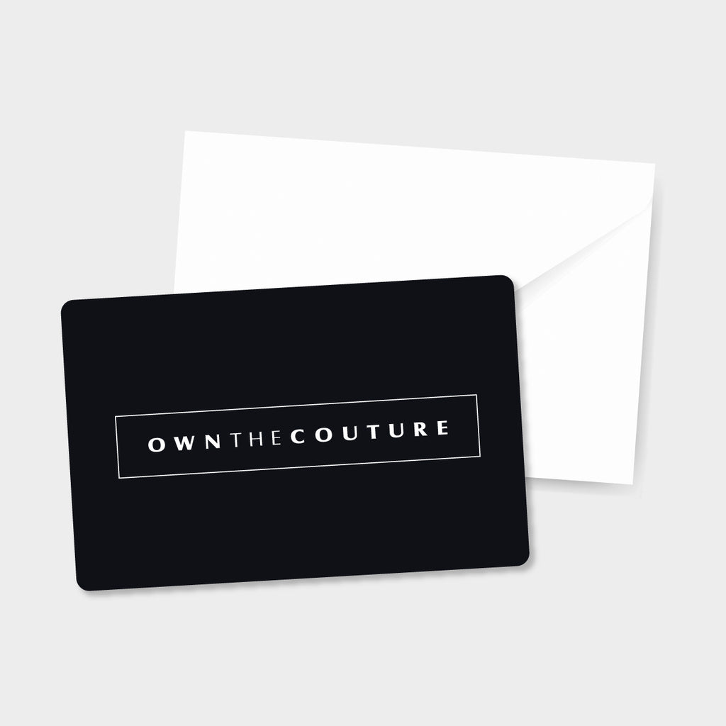 Gift Card - OWN THE COUTURE