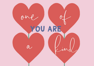 You Are One Of A Kind - Lily James Designs